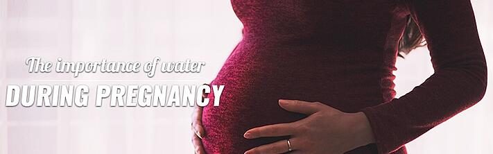 The importance of water during pregnancy