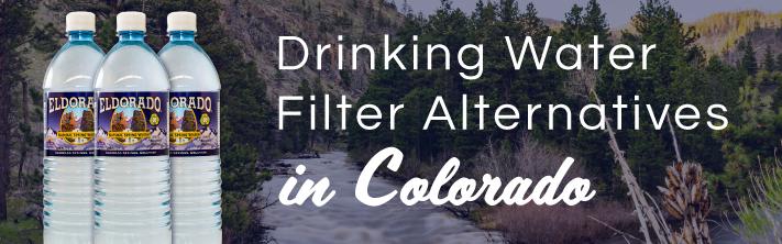 Drinking Water Filter Alternatives in Colorado