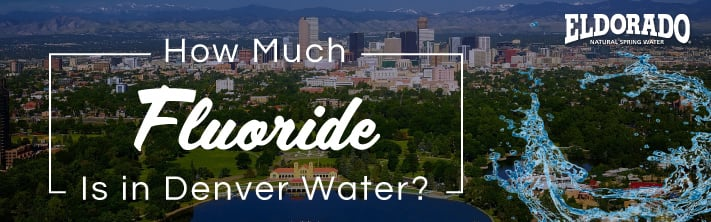 How much fluoride is in Denver water?