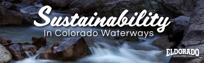 Sustainability in Colorado Waterways