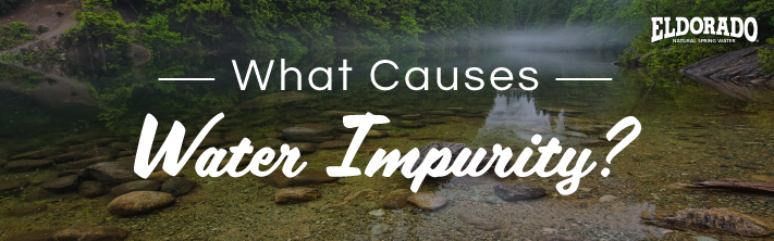 What causes water impurity?