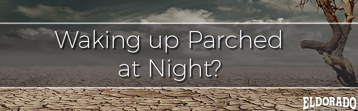 Waking Up Parched at Night?